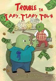 Trouble in Ippy Tippy Town by Katie Berdan