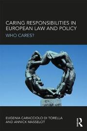 Caring Responsibilities in European Law and Policy by Eugenia Caracciolo di Torella
