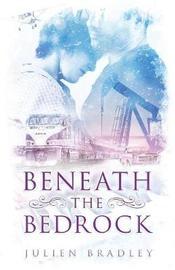 Beneath the Bedrock by Julien Bradley image