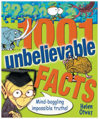 1001 Unbelievable Facts by Helen Otway image