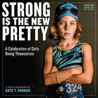 Strong Is the New Pretty 2018 Wall Calendar by Kate T Parker