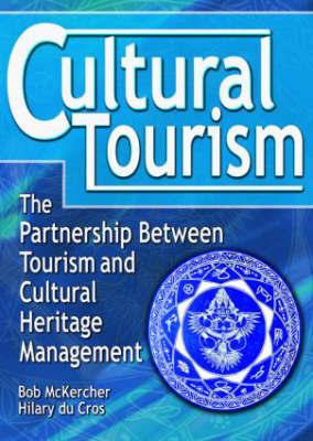 Cultural Tourism by Bob McKercher
