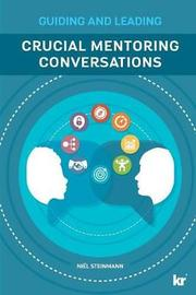 Cruicial Mentoring Conversations by Niel Steinmann