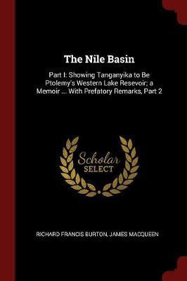 The Nile Basin by Richard Francis Burton