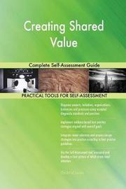 Creating Shared Value Complete Self-Assessment Guide by Gerardus Blokdyk image
