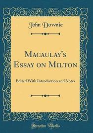 Macaulay's Essay on Milton by John Downie image