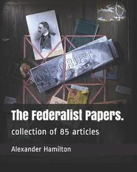The Federalist Papers. by John Jay