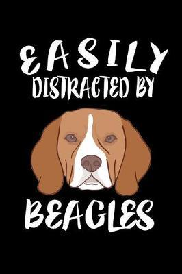 Easily Distracted By Beagles by Marko Marcus