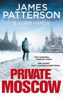 Private Moscow by James Patterson