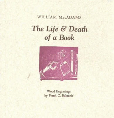 Life & Death of a Book by William MacAdams