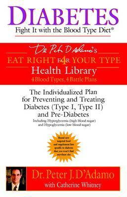 Diabetes: Fight it with the Blood Type Diet by Catherine Whitney