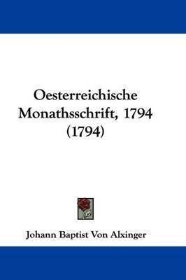 Oesterreichische Monathsschrift, 1794 (1794) by Johann Baptist Von Alxinger