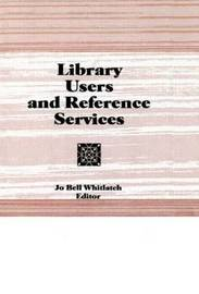 Library Users and Reference Services by Linda S Katz image
