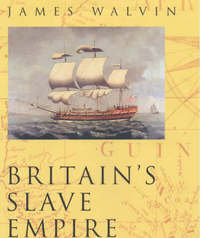 Britain's Slave Empire by James Walvin image