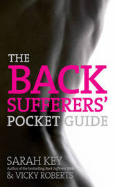 The Back Sufferers' Pocket Guide by Sarah Key
