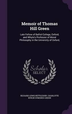 Memoir of Thomas Hill Green by Richard Lewis Nettleship
