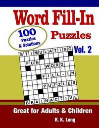 Word Fill-In Puzzles, Volume 2 by R K Long