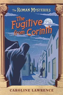The Fugitive from Corinth (Roman Mysteries #10) by Caroline Lawrence image