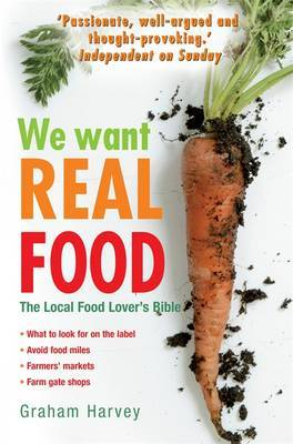 We Want Real Food by Graham Harvey image