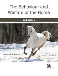 Behaviour and Welfare of the Horse by Andrew Fraser
