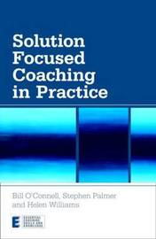 Solution Focused Coaching in Practice by Bill O'Connell image
