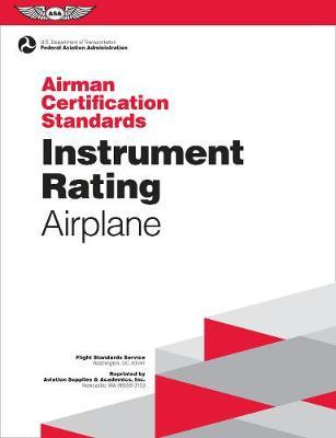 Instrument Rating Airman Certification Standards - Airplane by (N/A) Federal Aviation Administration (Faa)