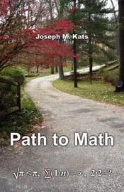 Path to Math by Joseph M. Kats