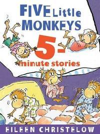 Five Little Monkeys 5-Minute Stories by Eileen Christelow