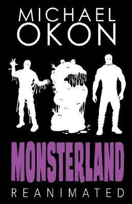 Monsterland Reanimated by Michael Okon