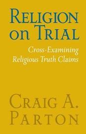 Religion on Trial by Craig Parton image