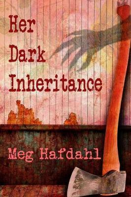 Her Dark Inheritance by Meg Hafdahl