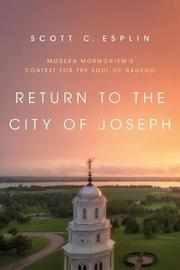 Return to the City of Joseph by Scott C. Esplin