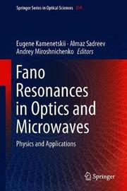 Fano Resonances in Optics and Microwaves