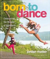 Born to Dance by Jordan Matter image