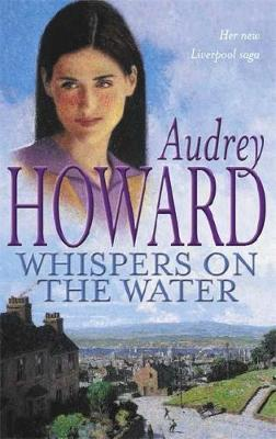 Whispers on the Water by Audrey Howard