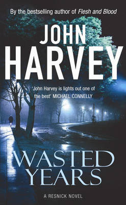 Wasted Years by John Harvey