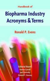 Handbook of BioPharma Industry Acronyms & Terms by Ronald P. Evens image