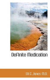 Definite Medication by Eli G Jones