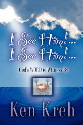 I See Him!...I See Him!... by Ken Kreh