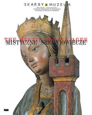 The Mystic Middle Ages/Mistyczne Sredniowiecze by Malgorzata Kochanowska-Reiche