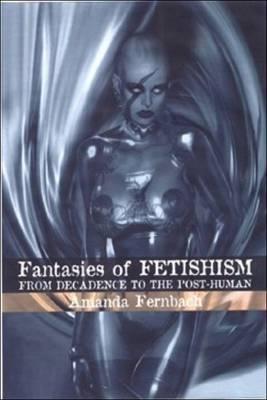 Fantasies of Fetishism by Amanda Fernbach image