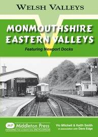 Monmouthshire Eastern Valley: Featuring Newport Docks by Vic Mitchell image