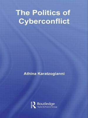 The Politics of Cyberconflict by Athina Karatzogianni image
