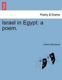 Israel in Egypt by Edwin Atherstone