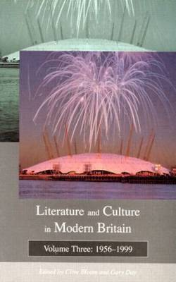 Literature and Culture in Modern Britain: Volume Three by Clive Bloom