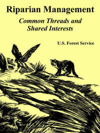 Riparian Management: Common Threads and Shared Interests by Forest Service U S Forest Service image