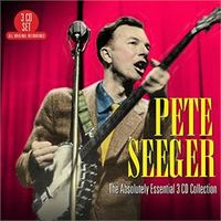 The Absoluetly Essential 3 CD Collection by Pete Seeger
