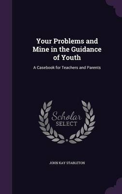 Your Problems and Mine in the Guidance of Youth by John Kay Stableton image