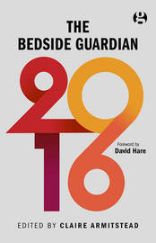 The Bedside Guardian 2016 by Claire Armitstead