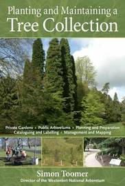 Planting and Maintaining a Tree Collection by Simon Toomer image